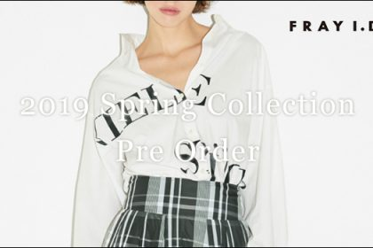 【FRAY I.D】2019 Spring&Summer 1st CollectionプレオーダーSTART♡