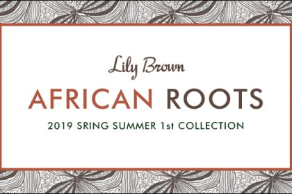 【LilyBrown】2019SPRING&SUMMER 1st COLLECTIONプレオーダー開始♥